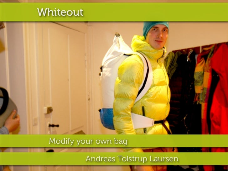 Whiteout  Modify your own bag           Andreas Tolstrup Laursen