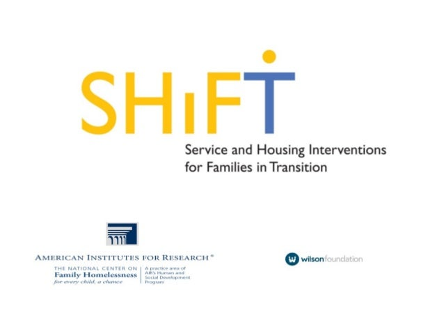 A partnership between the Marie C. and Joseph C. Wilson Foundation and the National Center on Family Homelessness SHIFT ST...
