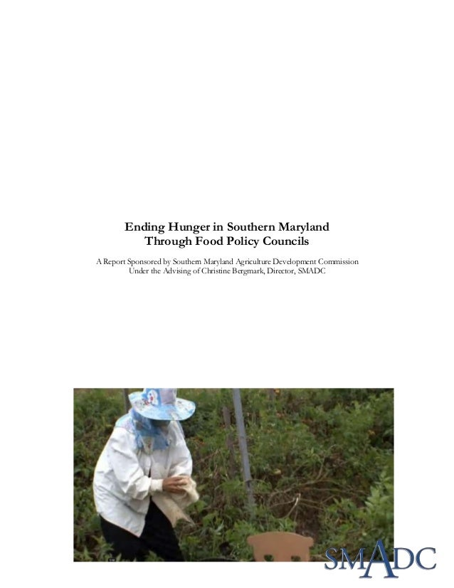 Ending Hunger in Southern MarylandThrough Food Policy CouncilsA Report Sponsored by Southern Maryland Agriculture Developm...