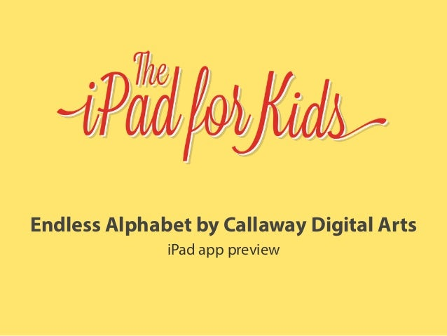 Endless Alphabet by Callaway Digital Arts iPad app preview