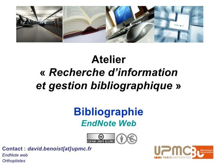 Atelier                 «Recherche d'information                et gestion bibliographique»                             ...