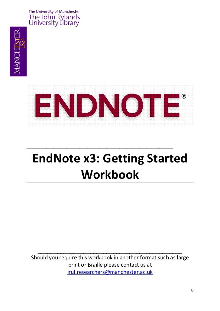 ______________________ EndNote x3: Getting Started        Workbook  ____________________________________________Should you...