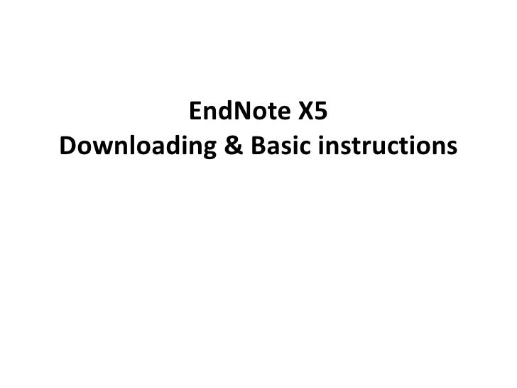 EndNote X5 - PC - downloading & basic user guide