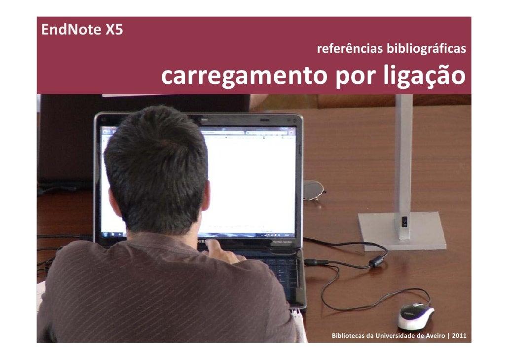 EndNoteX5                         referênciasbibliográficas             carregamentoporligação                       ...