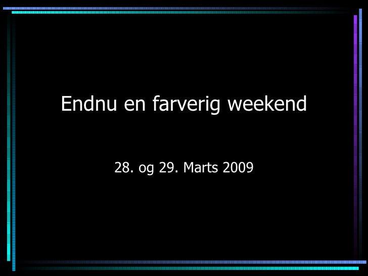 Endnu En Farverig Weekend