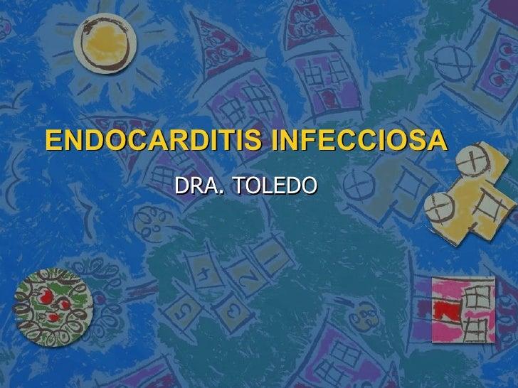 ENDOCARDITIS INFECCIOSA DRA. TOLEDO