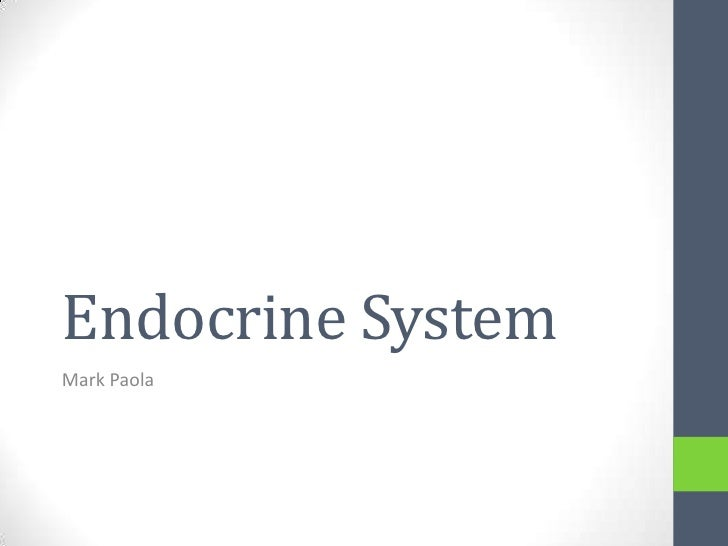 Endocrine System<br />Mark Paola<br />