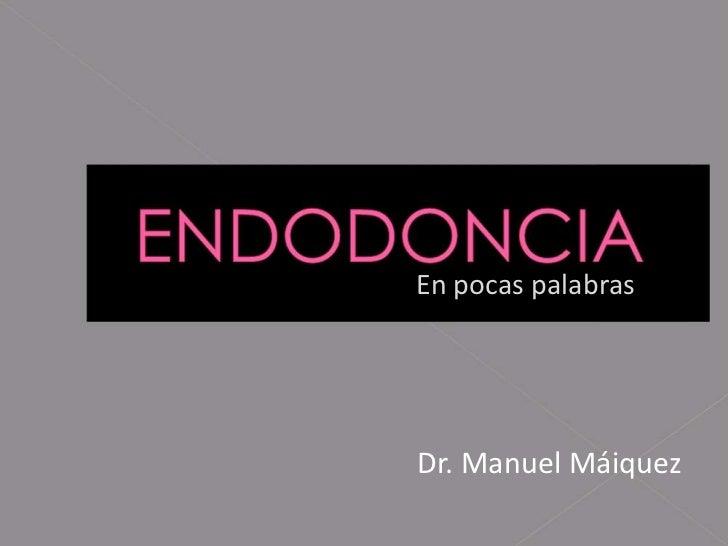 Endodoncia en pocas palabras