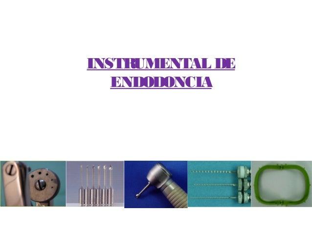 INSTRUMENTAL DE   ENDODONCIA