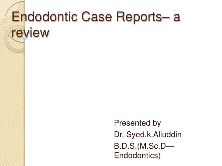 Endodontic case reports– a review