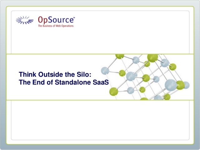Think Outside the Silo: The End of Standalone SaaS