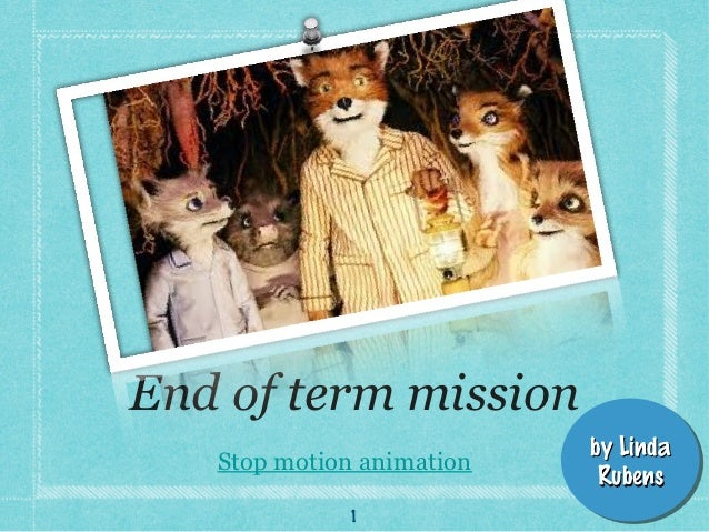End of term mission                           by Linda                           by Linda   Stop motion animation         ...
