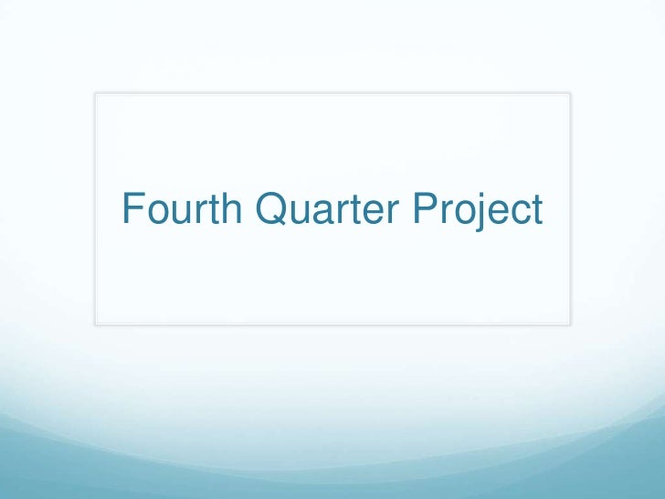 Fourth Quarter Project<br />