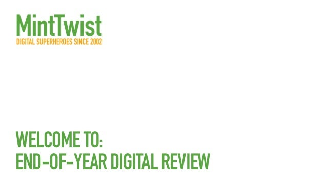 WELCOME TO: END-OF-YEAR DIGITAL REVIEW