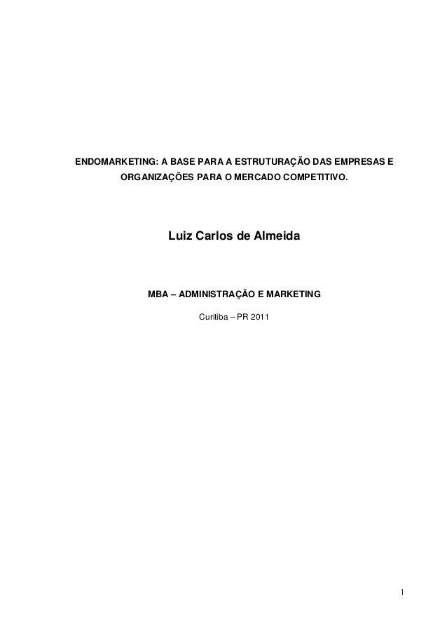 ENDOMARKETING: A BASE PARA A ESTRUTURAÇÃO DAS EMPRESAS E ORGANIZAÇÕES PARA O MERCADO COMPETITIVO.  Luiz Carlos de Almeida ...
