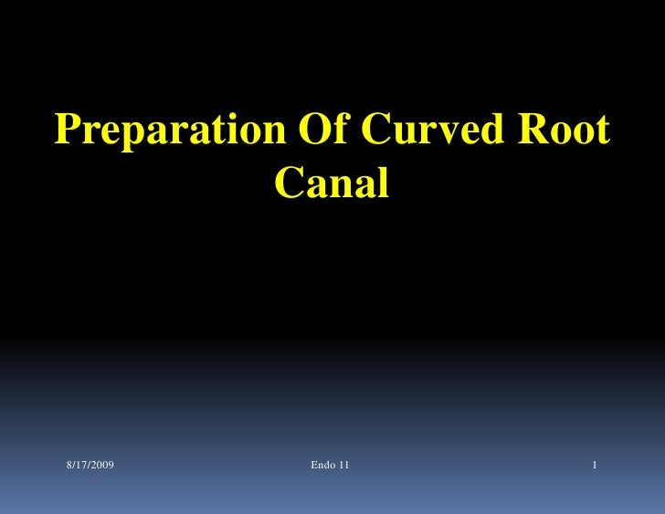 Endo note 11   peparation of curved root canal