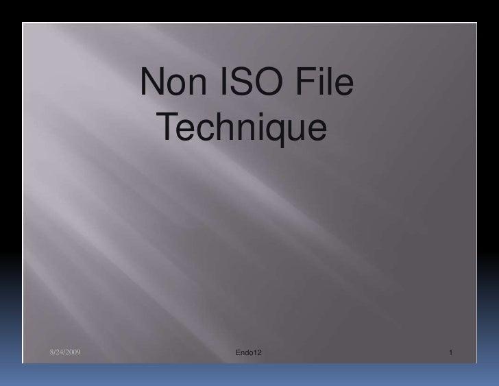 Non ISO File             Technique8/24/2009        Endo12    1