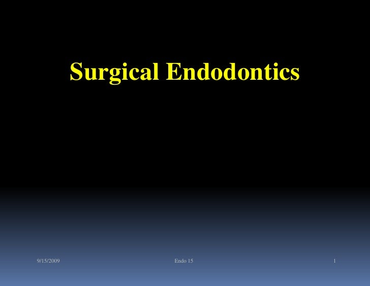 Surgical Endodontics9/15/2009            Endo 15       1