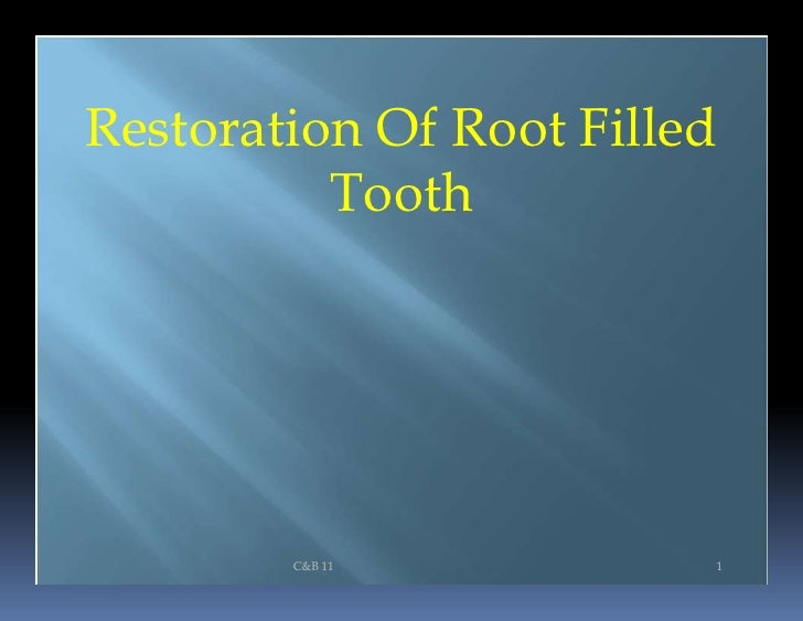 Restoration Of Root Filled          Tooth        C&B 11           1