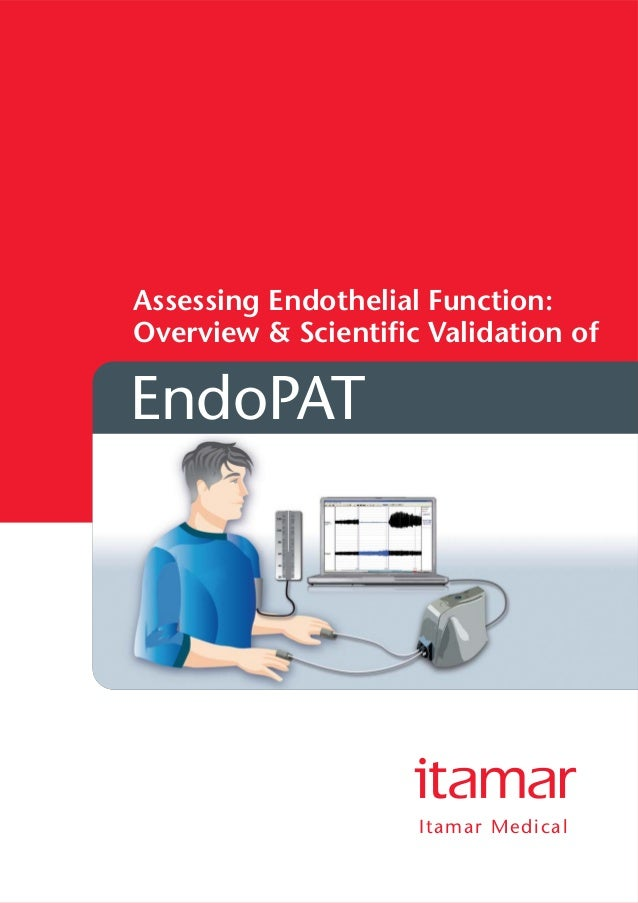 Itamar Medical Assessing Endothelial Function: Overview & Scientific Validation of EndoPAT