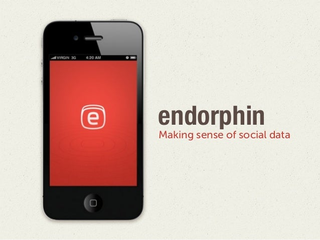 Endorphin. Making sense of social data