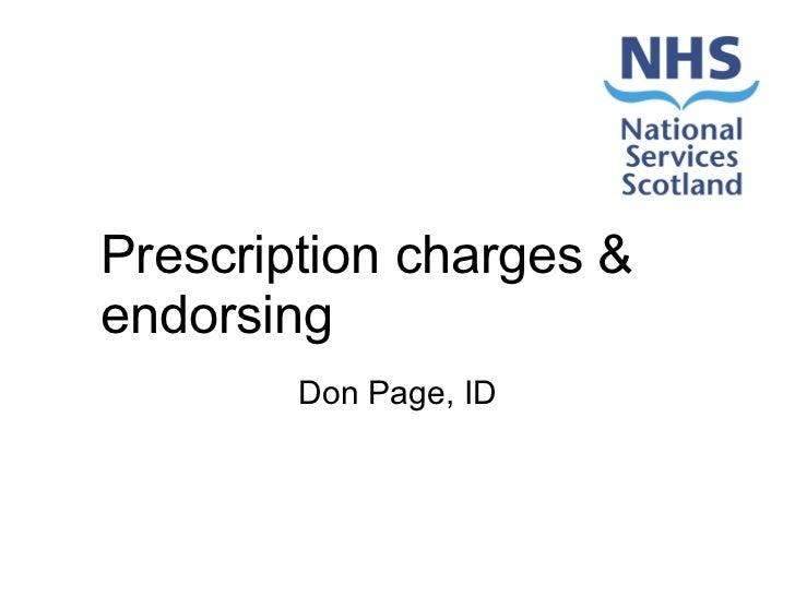 Prescription charges & endorsing Don Page, ID