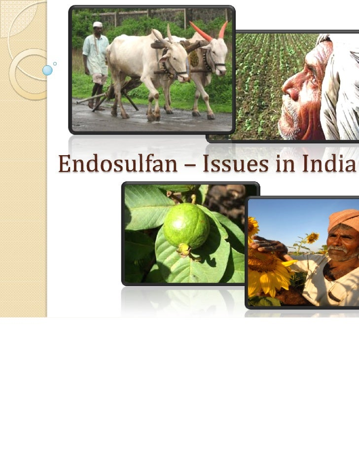 Endosulfan- Issues in india