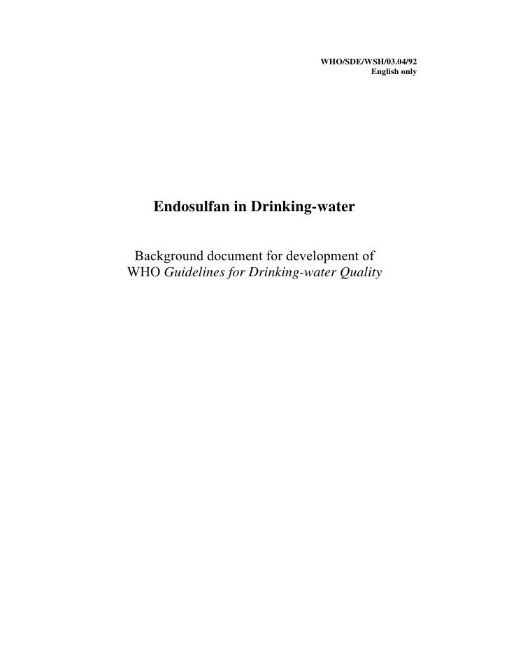 Endosulfan has negligible residues in drinking water   who report