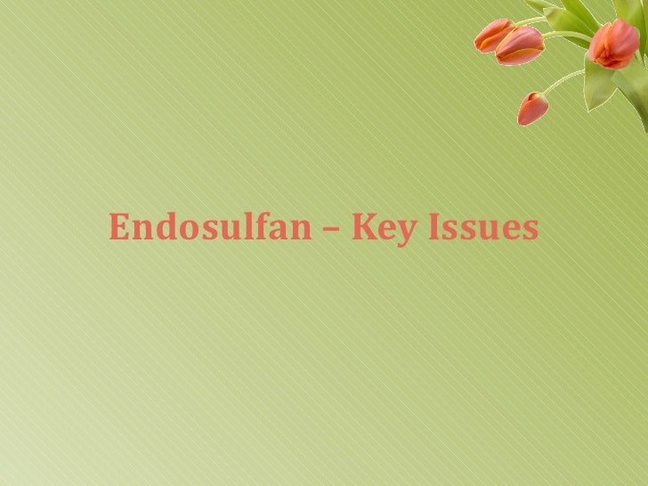Endosulfan – Key Issues