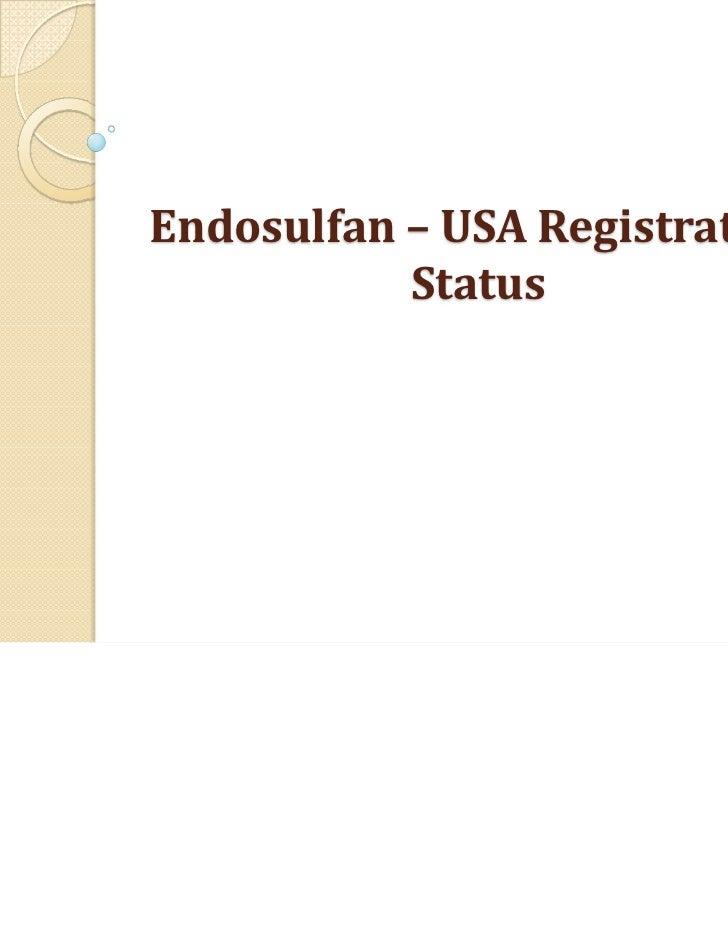 Endosulfan– USARegistration           Status