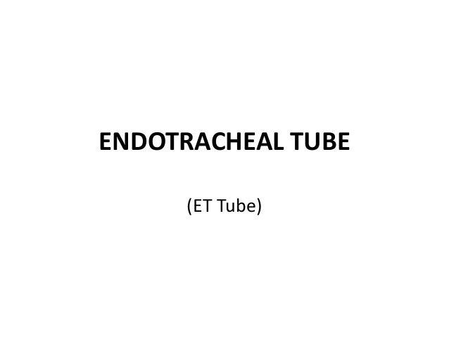 ENDOTRACHEAL TUBE     (ET Tube)