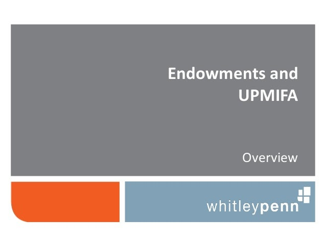 Endowments and UPMIFA, An Overview