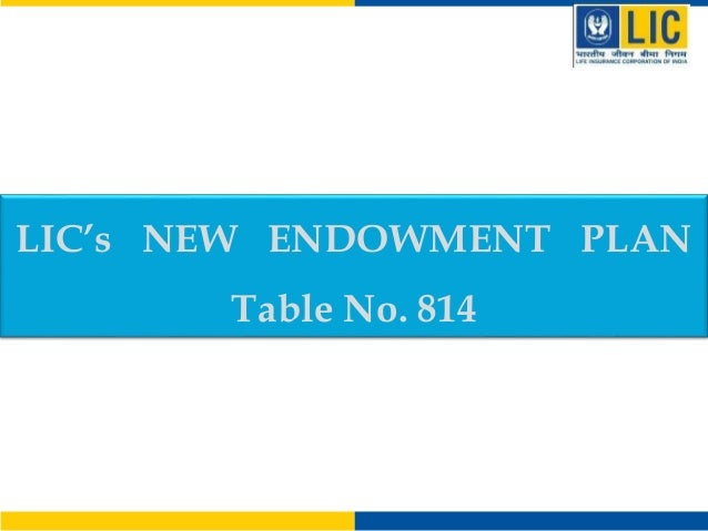 Endowment plan 814