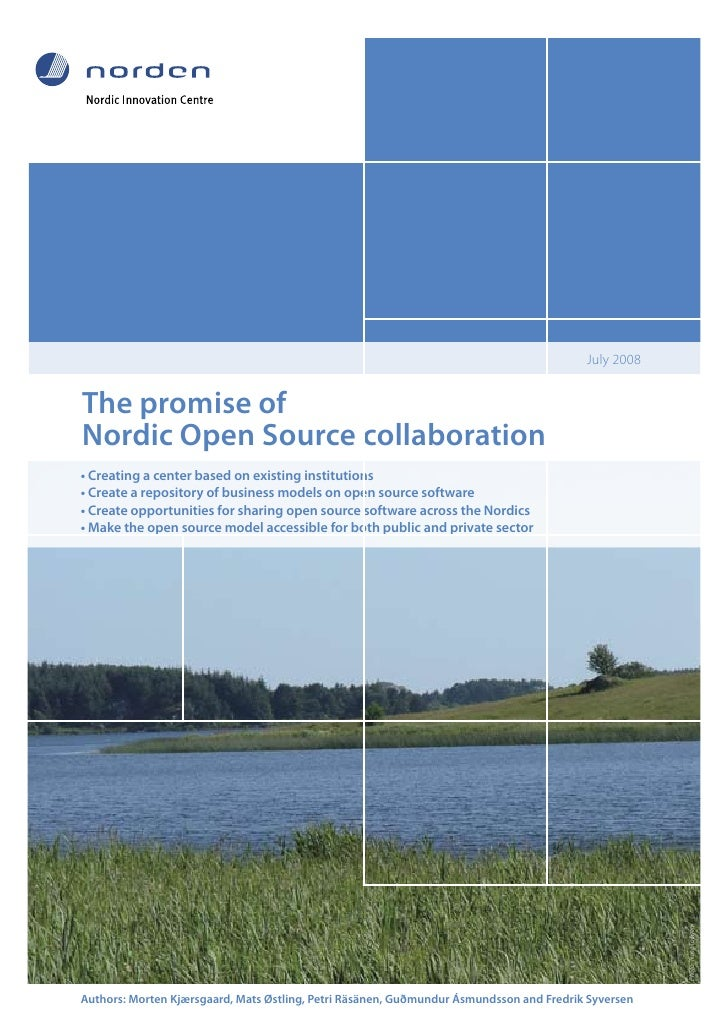 July 2008   The promise of Nordic Open Source collaboration • Creating a center based on existing institutions • Create a ...