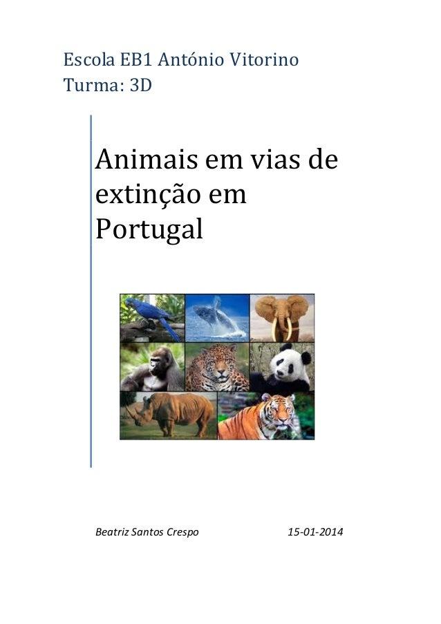 EscolaEB1AntónioVitorino  Turma:3D      Animaisemviasde extinçãoem Portugal ...