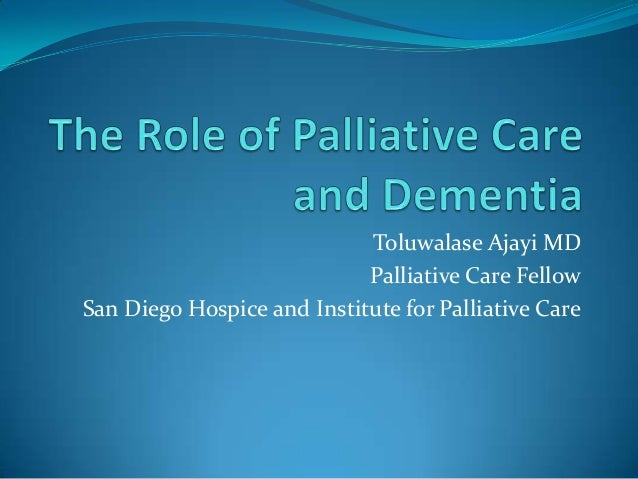 End stage dementia and palliative care