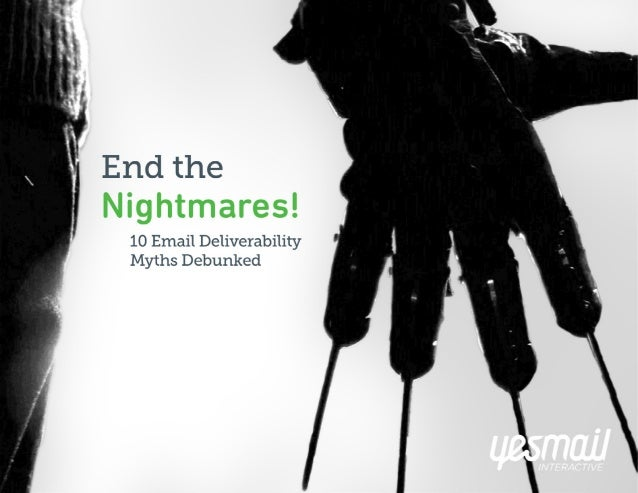 End the Nightmares! 10 Email Deliverability Myths Debunked