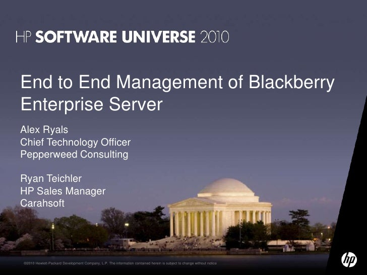 End to End Management of Blackberry Enterprise Server<br />Alex RyalsChief Technology Officer<br />Pepperweed Consulting<b...