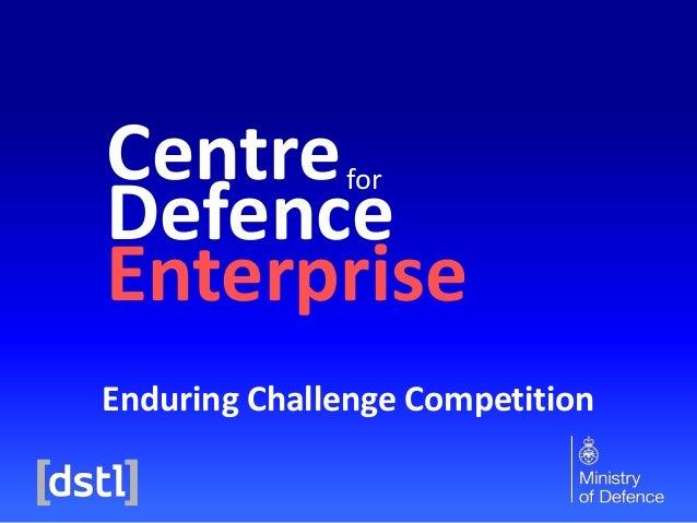 Centre Defence Enterprise for Enduring Challenge Competition
