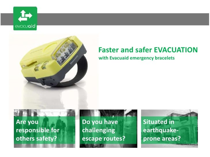 Faster and safer EVACUATION<br />with Evacuaid emergency bracelets <br />Are you responsible for others safety?<br />Do yo...