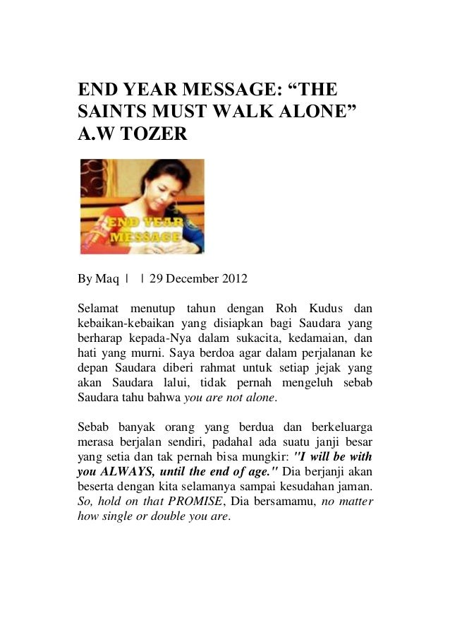 "END YEAR MESSAGE: ""THESAINTS MUST WALK ALONE""A.W TOZERBy Maq 