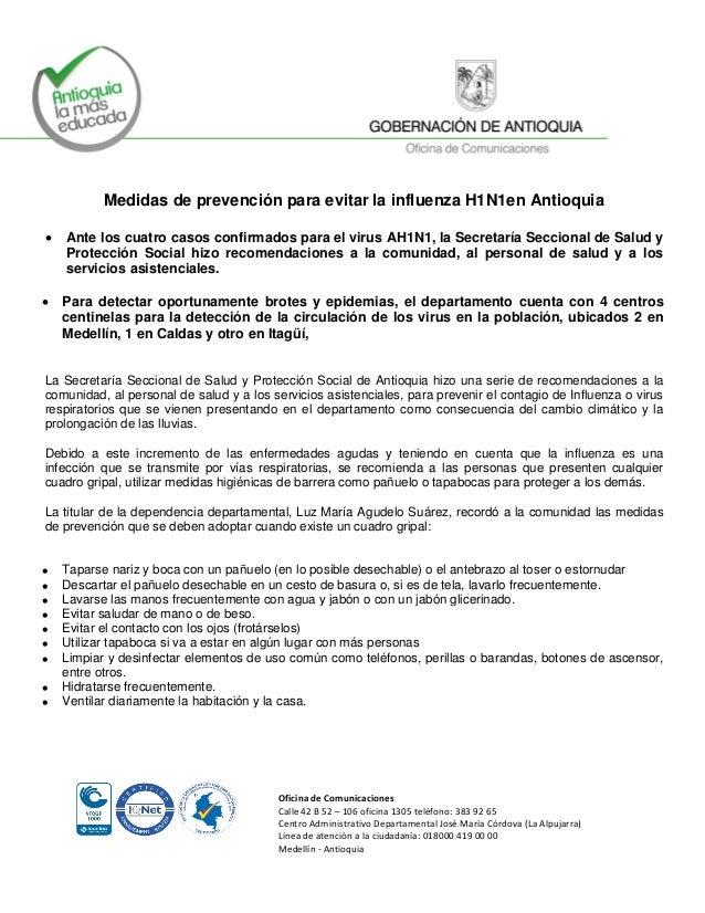 Medidas de prevención para evitar la influenza H1N1en Antioquia   Ante los cuatro casos confirmados para el virus AH1N1, ...