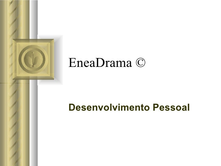 EneaDrama  © Desenvolvimento Pessoal