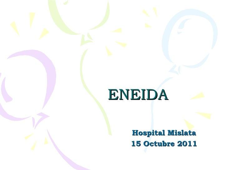 ENEIDA  Hospital Mislata  15 Octubre 2011