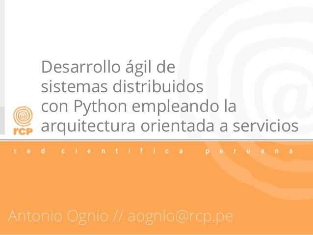 Desarrollo ágil de sistemas distribuidos con Python empleando la arquitectura orientada a servicios