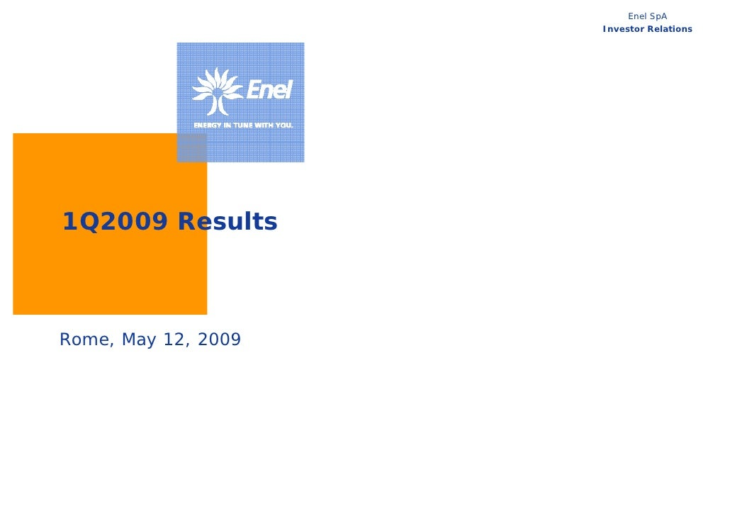 Enel SpA                      Investor Relations     1Q2009 Results    Rome, May 12, 2009