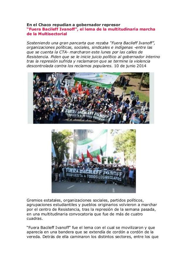 """En el Chaco repudian a gobernador represor """"Fuera Bacileff Ivanoff"""", el lema de la multitudinaria marcha de la Multisector..."""