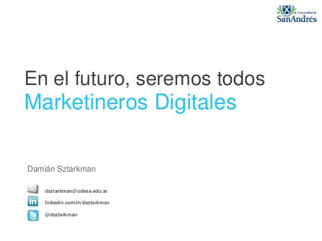 En el futuro seremos todos marketineros digitales