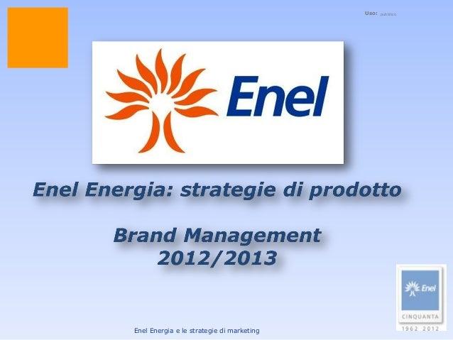 Uso:  Enel Energia e le strategie di marketing  pubblico