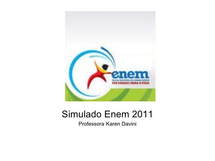 Simulado Enem 2011 Professora Karen Davini